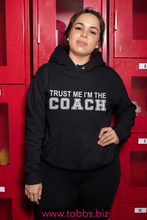 Trust Me-I'm The Coach (Woman's Hoodie)