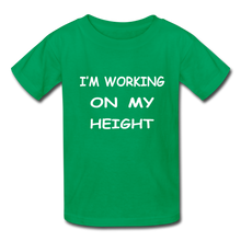 I'm Working On My Height - kelly green