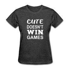 Cute Doesn't Win Games - heather black