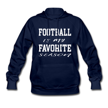 Football is my favorite season (woman's hoodie) - navy
