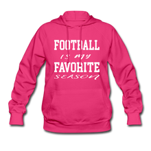 Football is my favorite season (woman's hoodie) - fuchsia