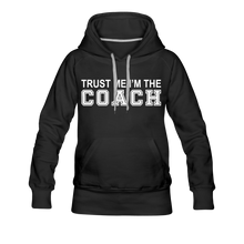 Trust Me-I'm The Coach (Woman's Hoodie) - black