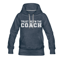 Trust Me-I'm The Coach (Woman's Hoodie) - heather denim