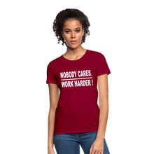 Nobody Cares. Work Harder! (Women's cut) - dark red