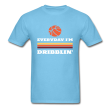 Everyday I'm Dribblin - aquatic blue