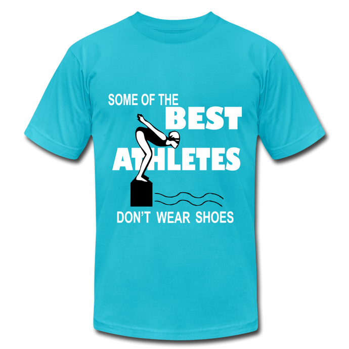 The BEST ATHLETES don't wear shoes - turquoise