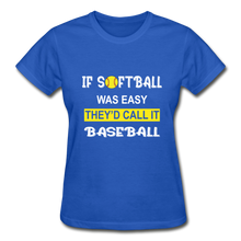 If Softball Was Easy-They'd Call It Baseball - royal blue