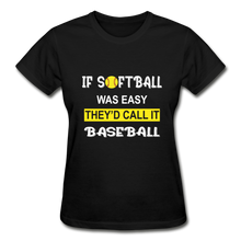 If Softball Was Easy-They'd Call It Baseball - black