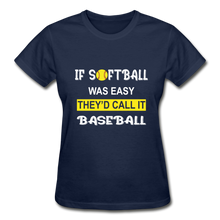 If Softball Was Easy-They'd Call It Baseball - navy