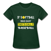 If Softball Was Easy-They'd Call It Baseball - forest green