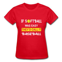 If Softball Was Easy-They'd Call It Baseball - red