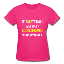 If Softball Was Easy-They'd Call It Baseball - fuchsia