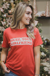 Buzz Your Girlfriend Woof Tee (FINAL SALE)
