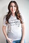 Mommy Moves Graphic Tee