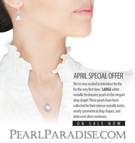 April Special Offer, Metallic white drop pearls