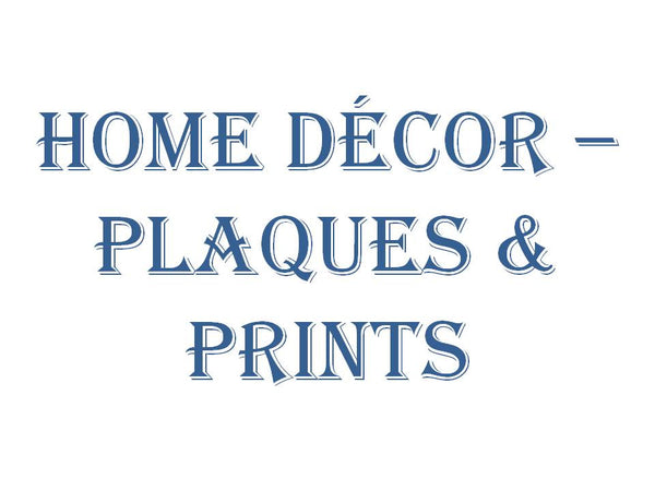 Home Decor - Plaques, Prints & Wall Art