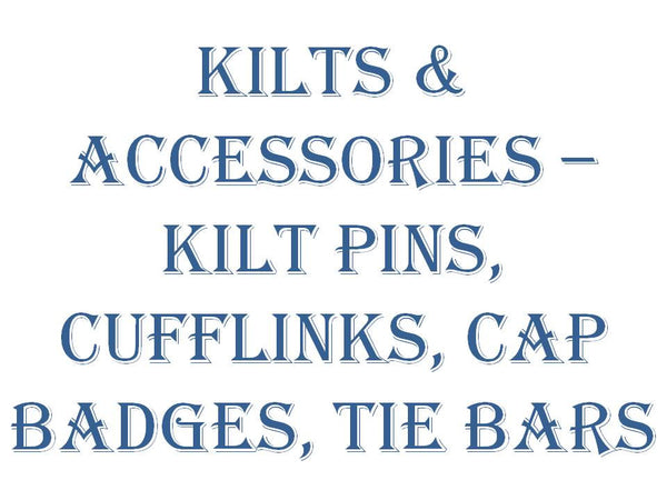 Kilts & Accessories - Kilt Pins, Cuff Links, Cap Badges, & Tie Bars