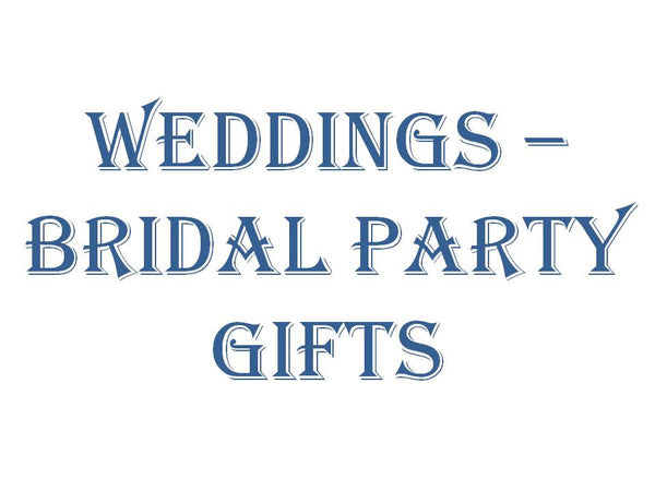 Wedding - Bridal Party Gifts