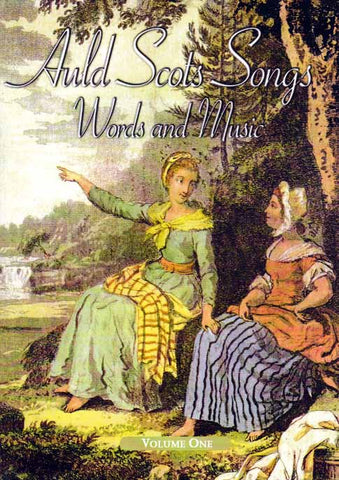 Auld Scots Songs Words and Music Vol. 1