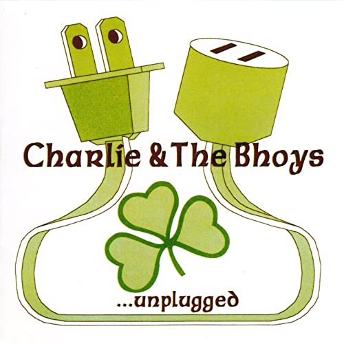 Charlie & The Bhoys - Unplugged CD