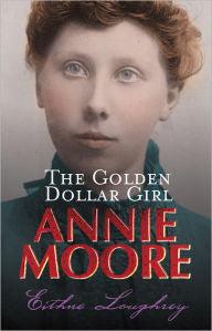 Annie Moore - The Golden Dollar Girl