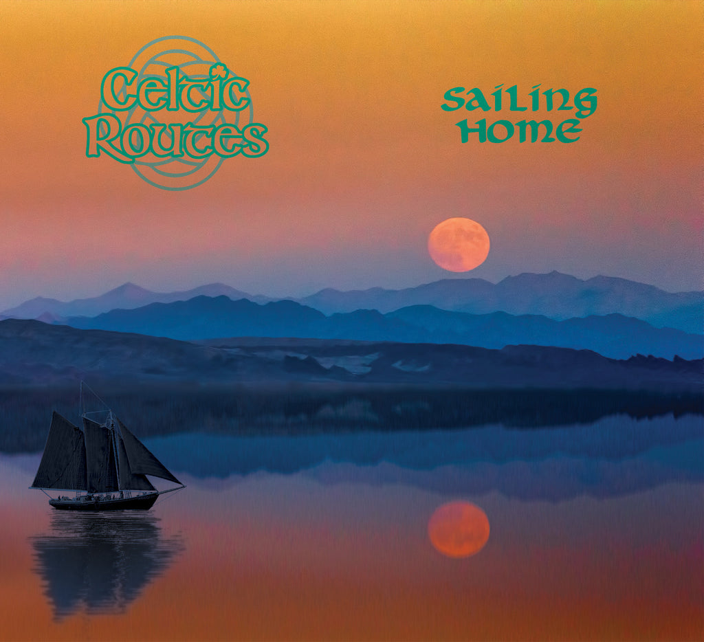 Celtic Routes - Sailing Home CD