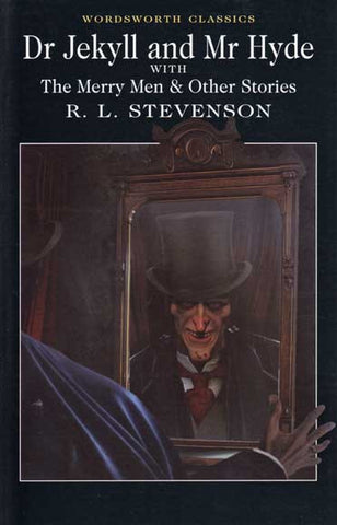 Dr. Jekyll and Mr. Hyde - with The Merry Men and Other Stories