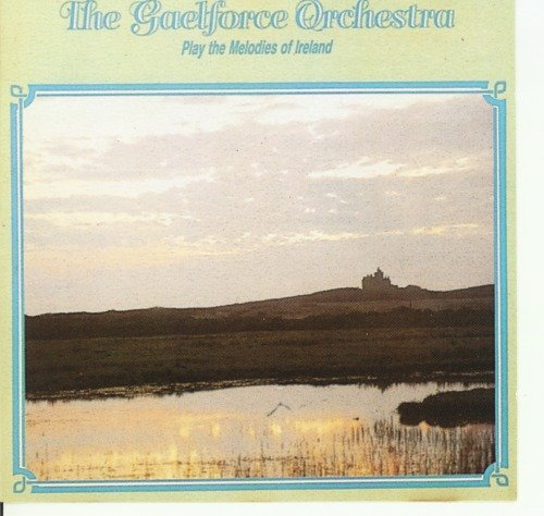 Gaelforce Orchestra - Play the Melodies of Ireland CD
