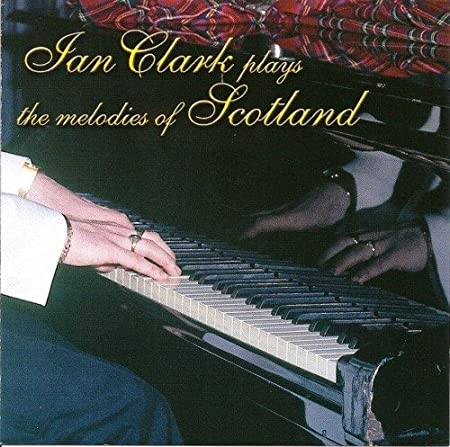 Ian Clark - Plays the Melodies of Scotland CD