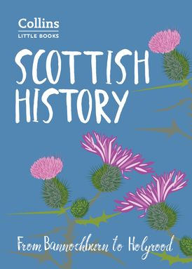 Scottish History - From Bannockburn to Holyrood