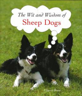 Wit and Wisdom of Sheep Dogs