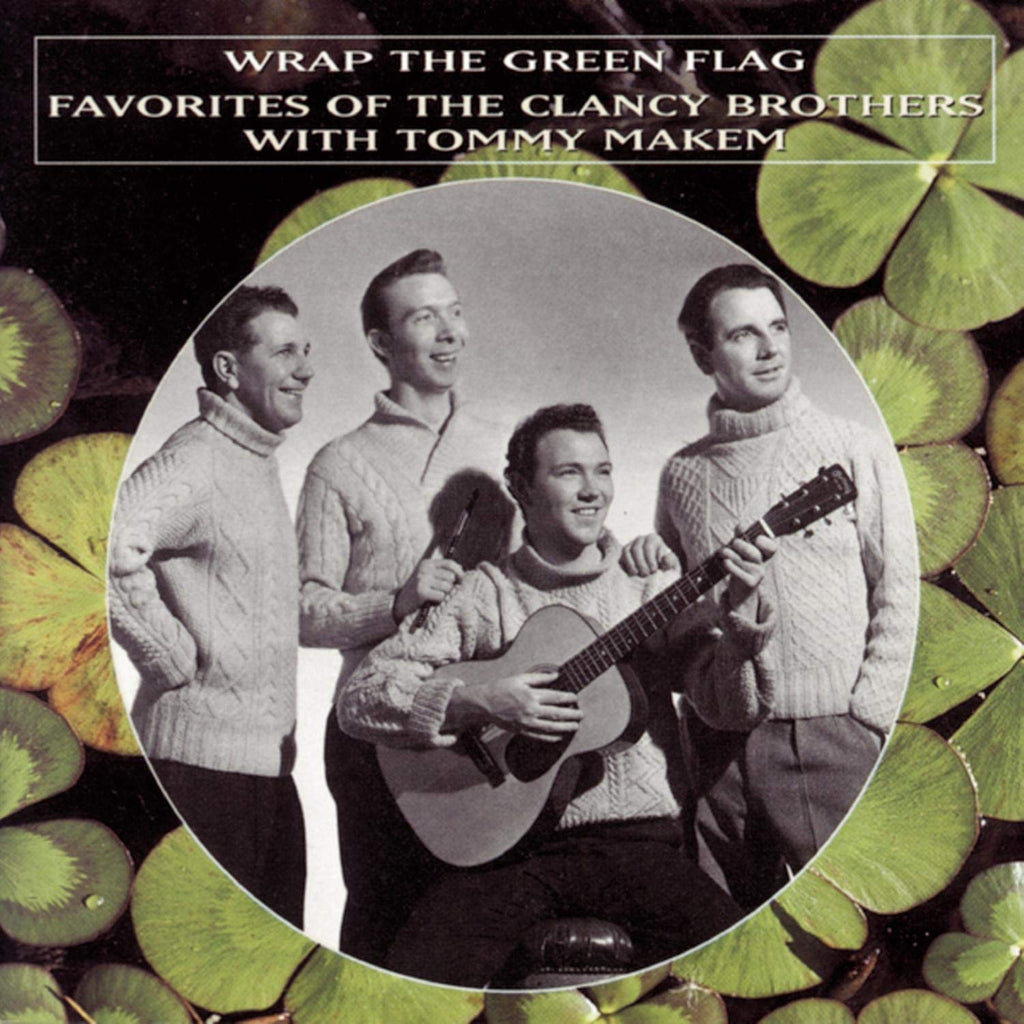 The Clancy Brothers & Tommy Makem - Wrap The Green Flag CD