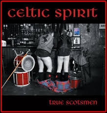 Celtic Spirit - True Scotsmen CD