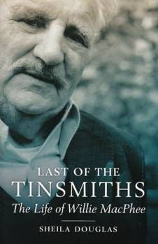 Last of the Tinsmiths - The Life of Willie MacPhee