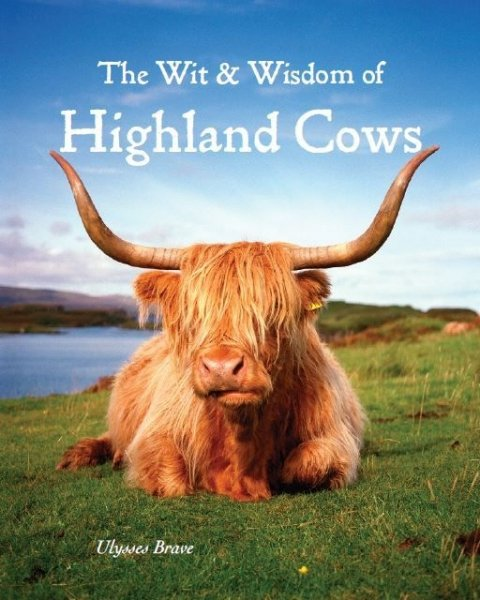 Wit and Wisdom of Highland Cows
