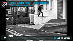 "Plankie Skateboards ""Shake It Loose"""