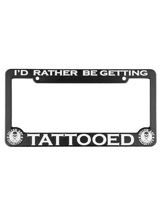 """I'd Rather Be Getting Tattooed"" License Plate Frame by Sullen (Black) - InkedShop - 1"