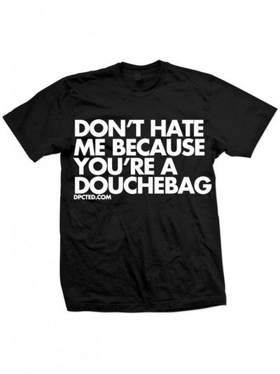 "Unisex ""Don't Hate Me..."" Tee by Dpcted Apparel (Black) - InkedShop - 1"