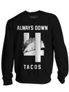 "Unisex ""Always Down 4 Tacos"" Crewneck Sweatshirt by Pyknic (Black) - www.inkedshop.com"