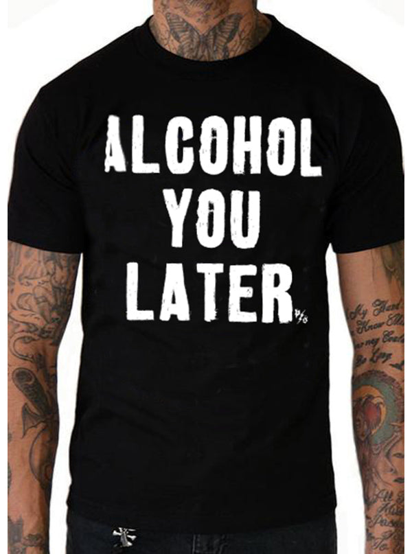 Men's Alcohol You Later Tee by Pinky Star