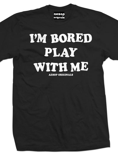 Men's I'm Bored, Play With Me Tee by Aesop Originals