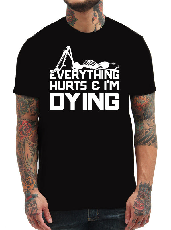 Unisex Everything Hurts & I'm Dying Tee by Dirty Shirty (Black)