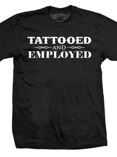 "Men's ""Tattooed and Employed"" Tee by Steadfast Brand (Black)"