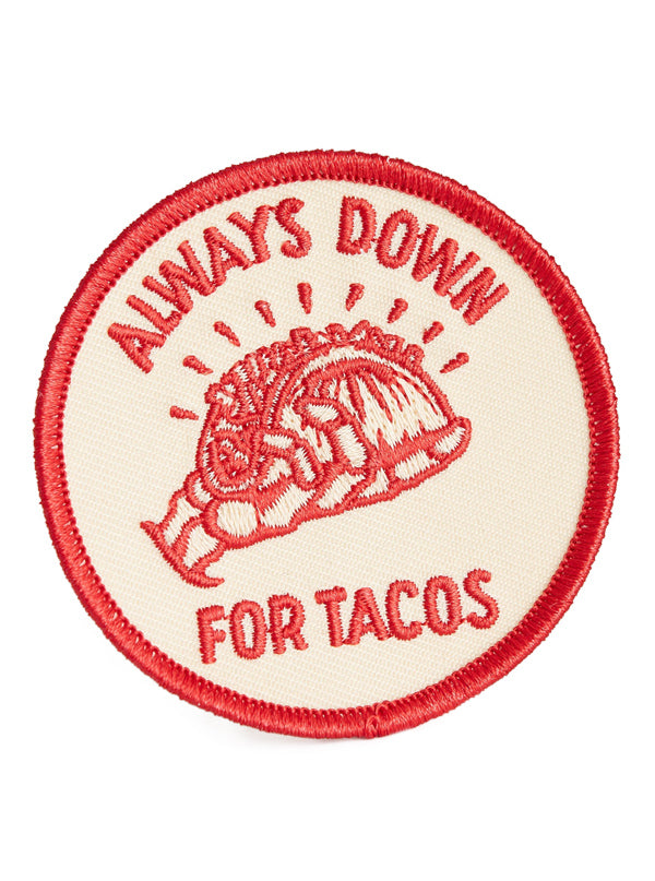Always Down For Tacos Patch by Pyknic