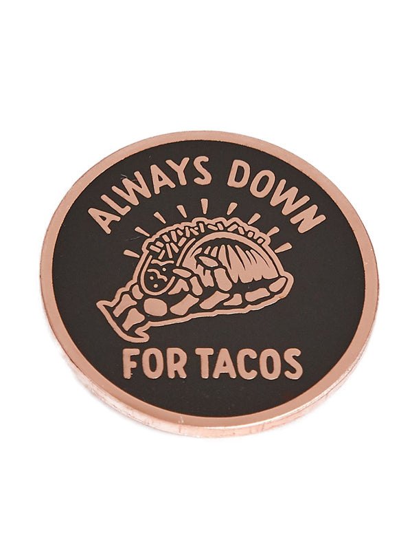 Always Down For Tacos Pin by Pyknic