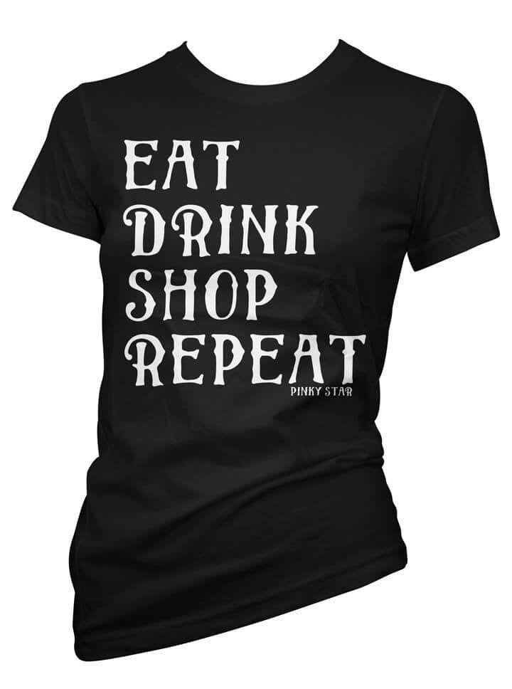 "Women's ""Eat Drink Shop Repeat"" Collection by Pinky Star (Multiple Options) - www.inkedshop.com"