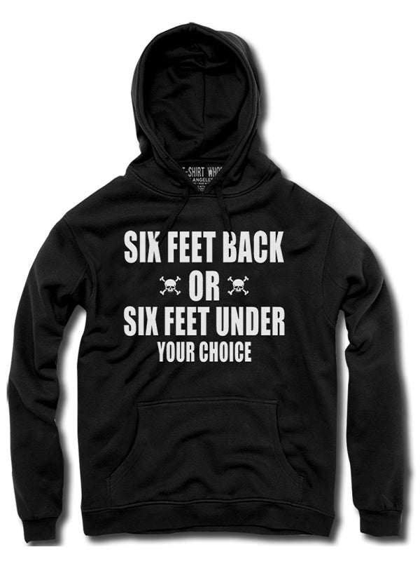 Unisex Six Feet Back Hoodie by The T-Shirt Whore