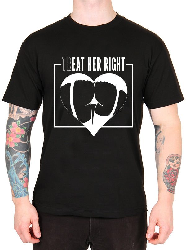 Unisex Treat Her Right Tee by Dirty Shirty