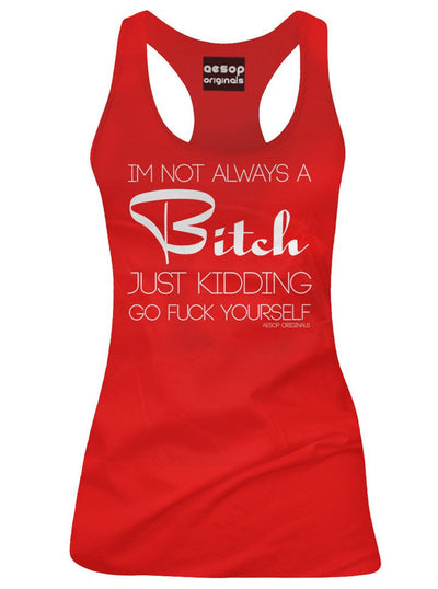 "Women's ""I'm Not Always A Bitch"" Tank by Aesop Originals (More Options) - www.inkedshop.com"