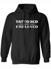 "Women's ""Tattooed & Employed"" Pullover Hoodie By Steadfast Brand (Black)"